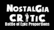Nostalgia Critic: The Battle of Epic Proportions
