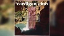Cardigan Club - Good Life