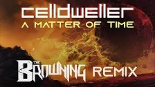 Celldweller - A Matter of Time (The Browning Remix...