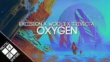 Excision x Wooli x Trivecta - Oxygen (ft. Julianne...