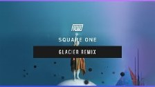 Haywyre - Square One (Glacier Remix)