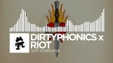 Dirtyphonics x RIOT - Got Your Love