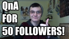 THANKS FOR 50 FOLLOWERS! SUBMIT QNA QUESTIONS!
