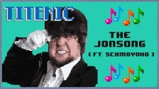 Titenic - The Song (JonTron)