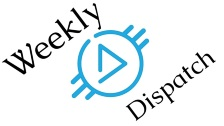 Weekly Dispatch 7.15.19